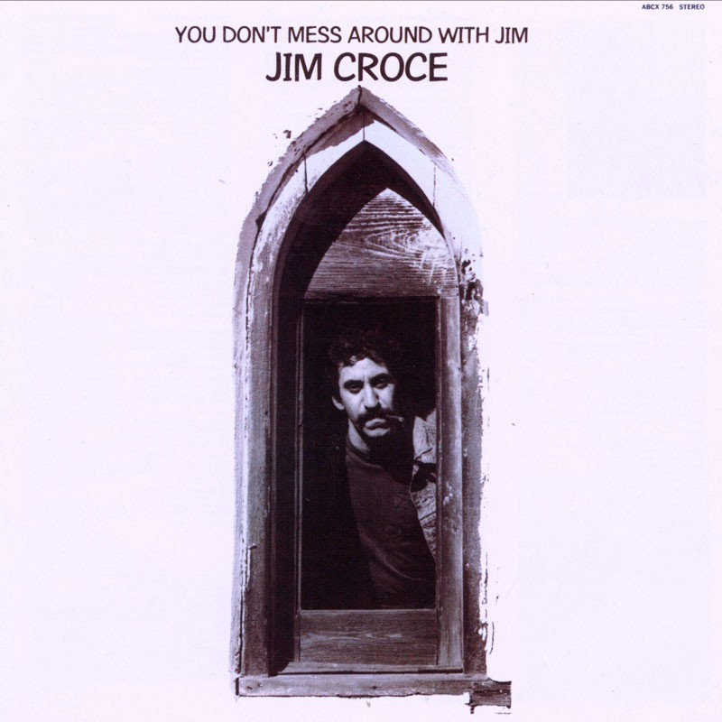 Jim Croce You Dont Mess Around With Jim Crocesstore