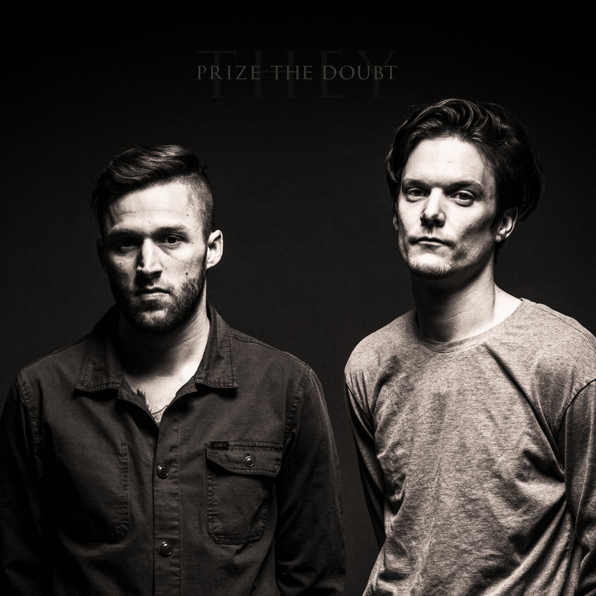 Prize The Doubt - They (2018)
