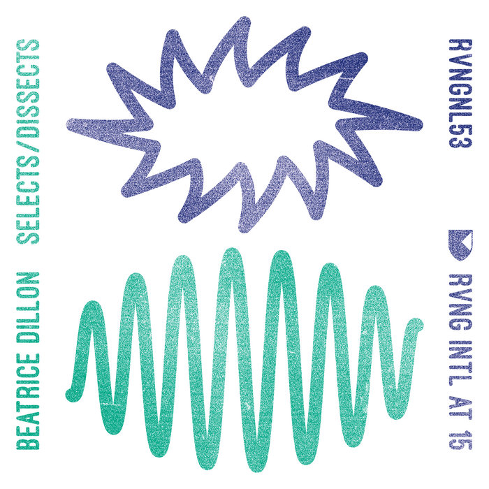 RVNG Intl  at 15: Beatrice Dillon Selects / Dissects | RVNGIntl