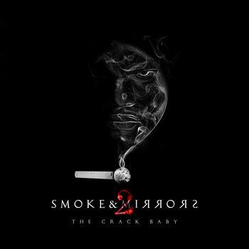 Smoke & Mirrors 2: The Crackbaby by Cambatta