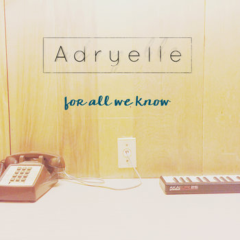 for all we know by Adryelle