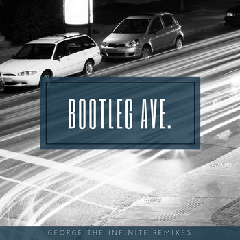 Bootleg Ave (Here you will find awesome remixes!) by George The Infinite