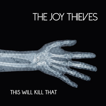 The Joy Thieves - This Will Kill That by The Joy Thieves
