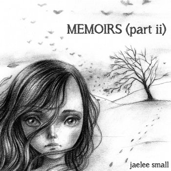 Memoirs (part ii) by Jaelee Small