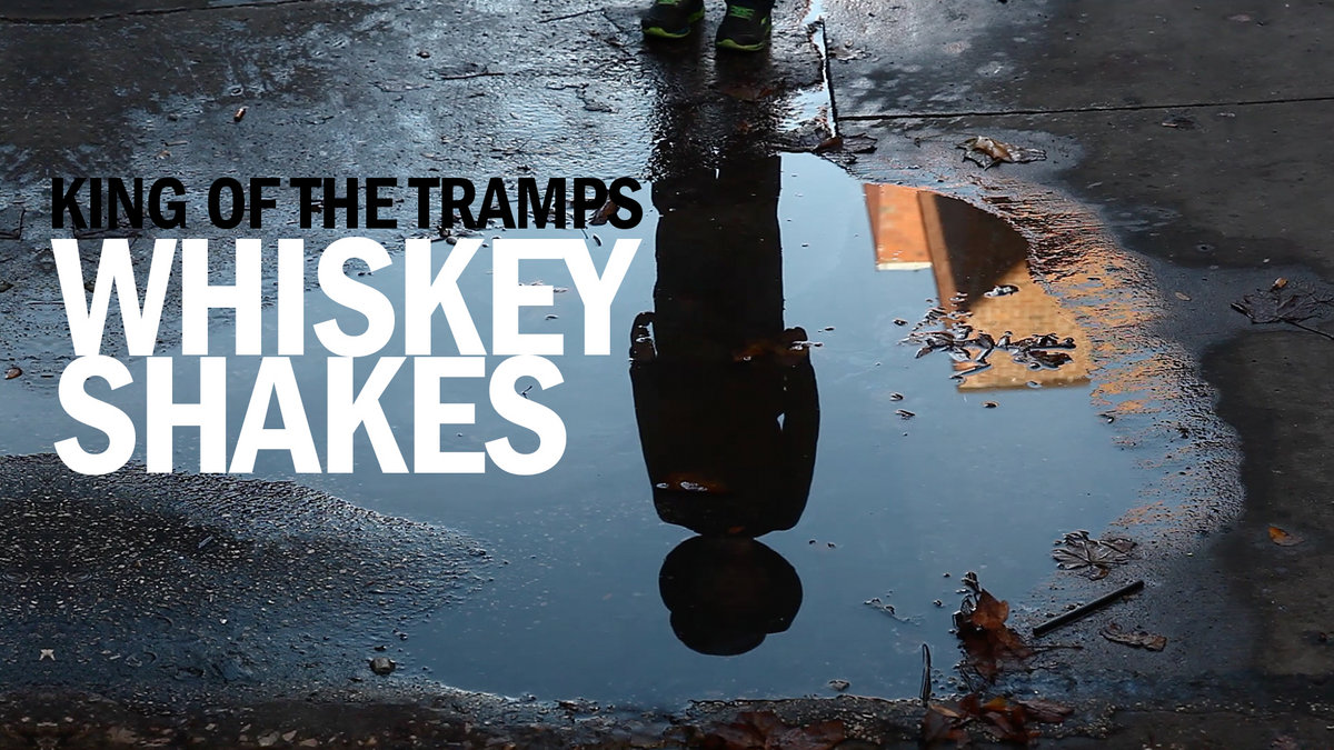 Whiskey Shakes   King Of The Tramps