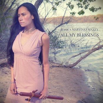 All My Blessings by Jessica Martinez Maxey