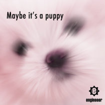 Maybe It's A Puppy cover art