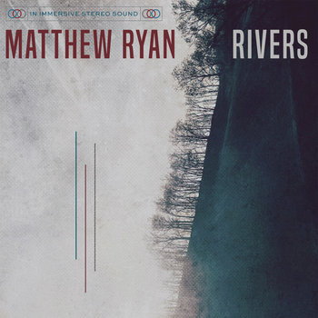 "Rivers - Exclusive 5 Track ""Process Single"" by Matthew Ryan"