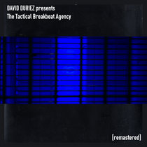 [DRUM & BASS] - David Duriez presents The Tactical Breakbeat Agency - [2020 Remastered Album] cover art