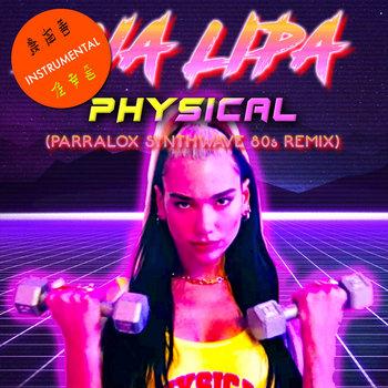 Dua Lipa - Physical (Parralox Remix V3 Instrumental)