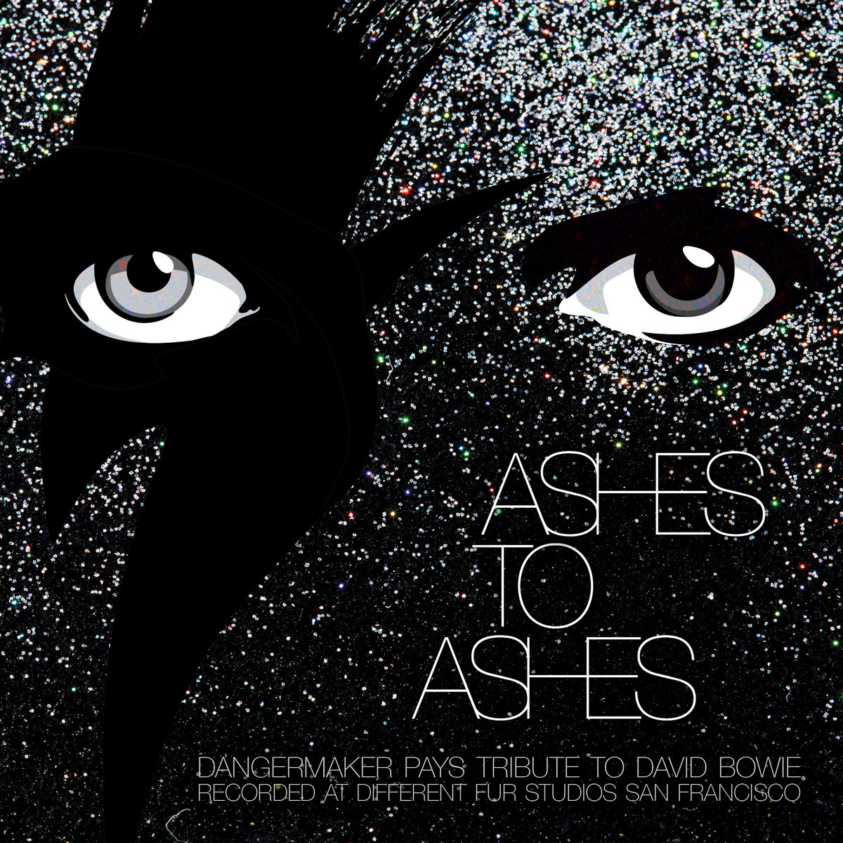 Ashes to Ashes (David Bowie) - Single | DANGERMAKER