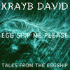 Krayb David - Eggship Me Please (Tales From The Eggship) Cover Art