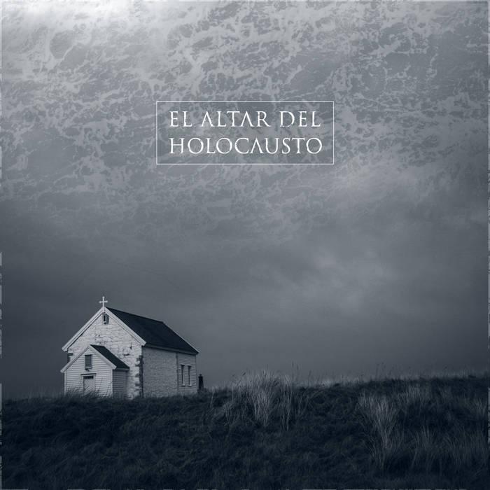 https://elaltardelholocausto.bandcamp.com/album/el-altar-del-holocausto