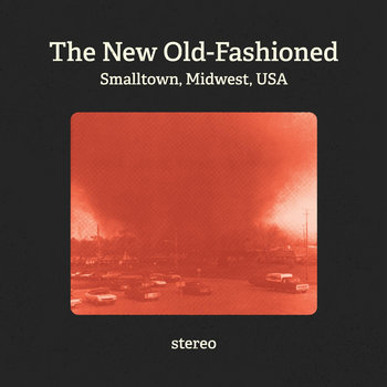 Smalltown, Midwest, USA by The New Old-Fashioned