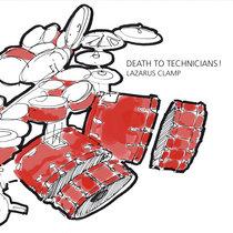 Lazarus Clamp - Death To Technicians! cover art