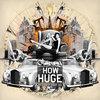 How Huge: The Legend of Howard Huge Cover Art