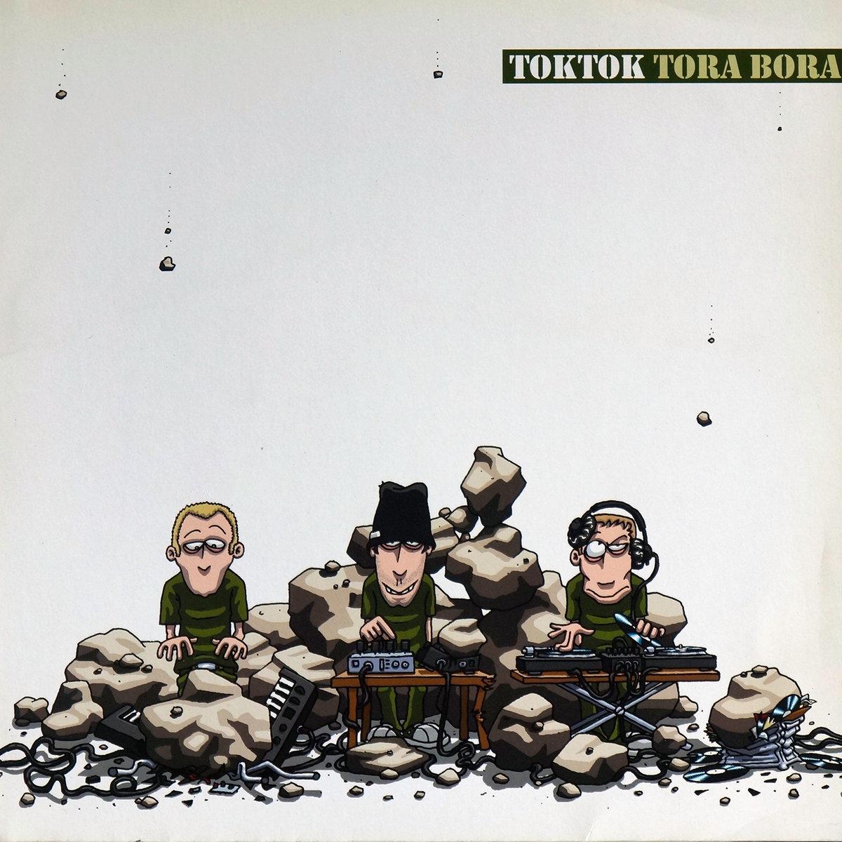 Tora Bora | TOKTOK RECORDS