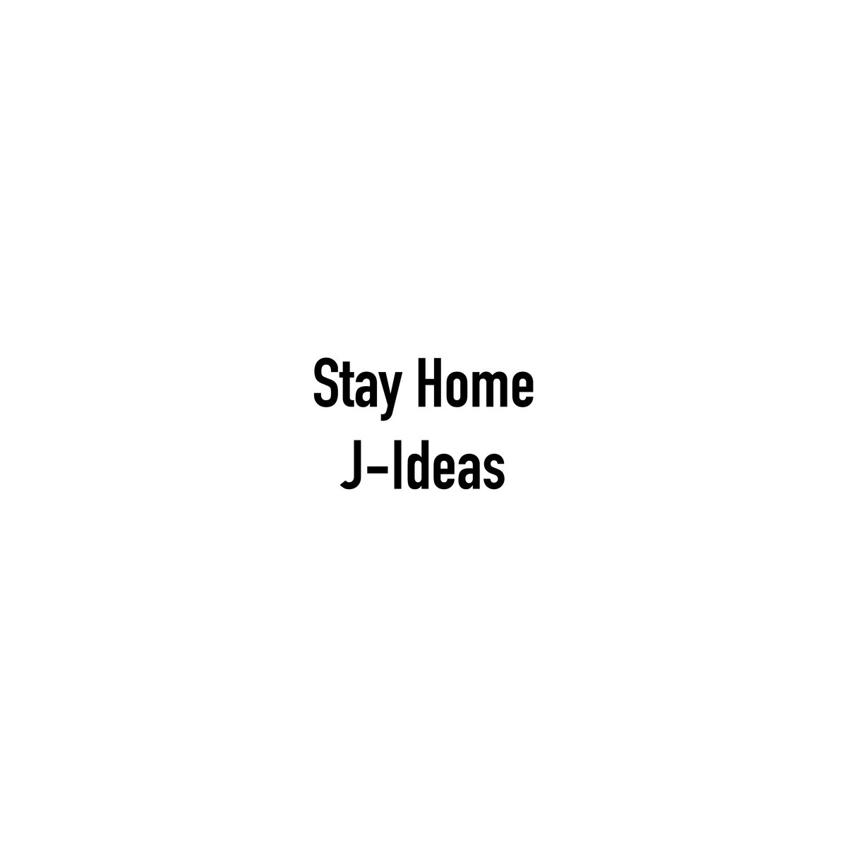 stayhome with j