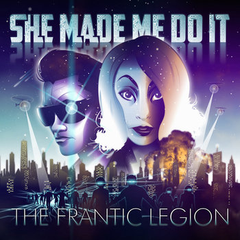The Frantic Legion by She Made Me Do It