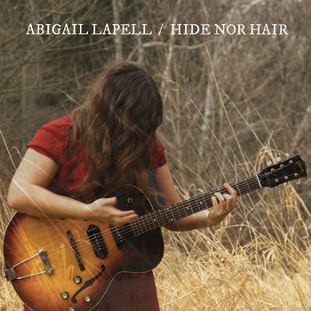 Hide Nor Hair by Abigail Lapell