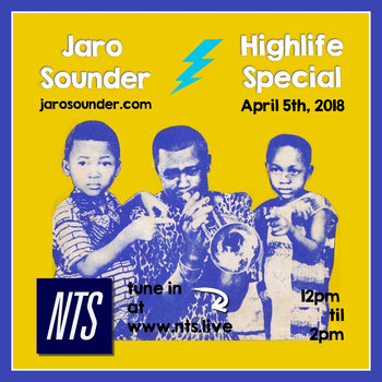 Highlife Special (2 Hour NTS Radio Broadcast) by Jaro Sounder