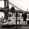 Dress Well, Drink Heavily Cover Art