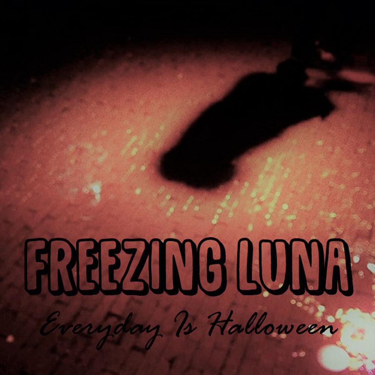Everyday Is Halloween | Freezing Luna