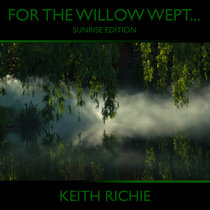 For the Willow Wept... (Sunrise Edition) cover art