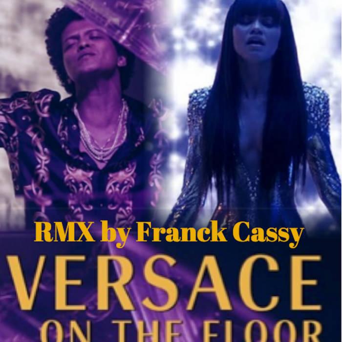 Versace On The Floor (Rmx By Franck Cassy