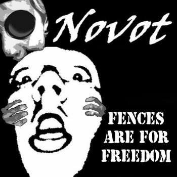 Fences Are For Freedom by Novot