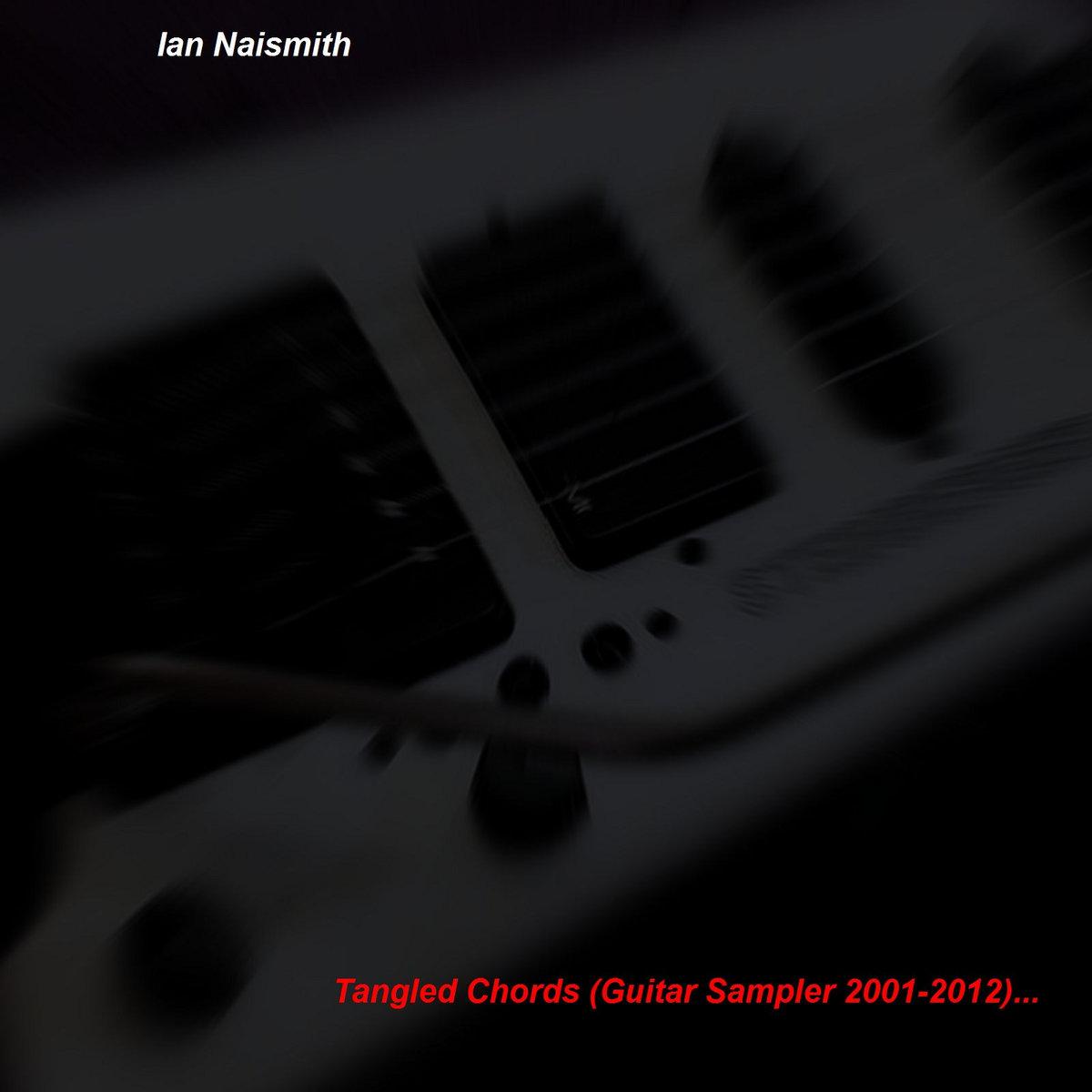 Tangled Chords Guitar Sampler 2001 2012 Ian Naismith