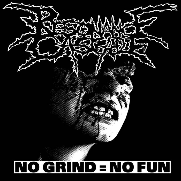 RESONANCE CASCADE – No Grind = No Fun