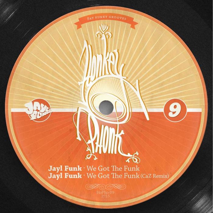 jayl funk we got the funk hopho09 honkey phonk. Black Bedroom Furniture Sets. Home Design Ideas
