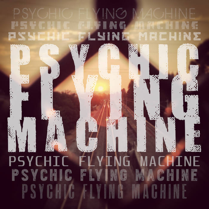 Psychic Flying Machine cover art