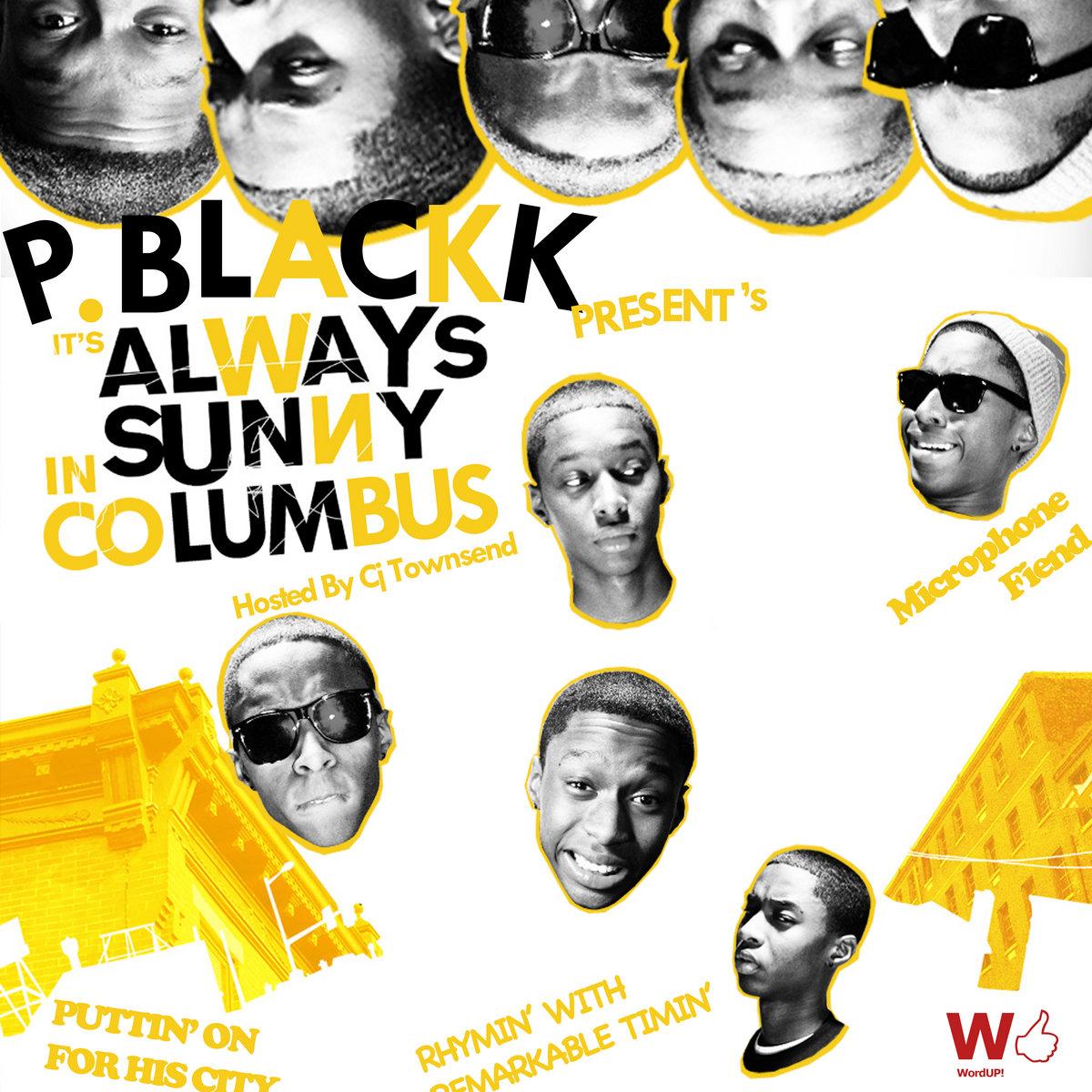 It\'s Always Sunny In Columbus | P. Blackk