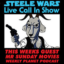 Live Call In Show - Ep 3 : Mr Sunday Movies - Interesting George Lucas info, no Sheeve in Rogue One? & much more! ADVERT FREE cover art