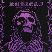 "Subzero - ""House Of Grief"" cover art"