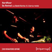 [BR042] : Hardfloor - Da Revival [2020 Remastered Version] including a remix by Les Maçons De La Musique (Llorca & Duriez) cover art