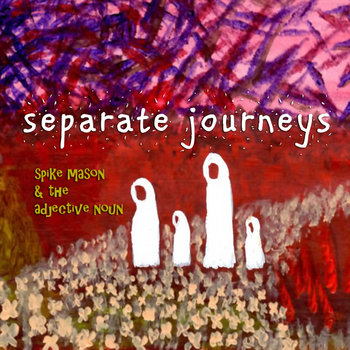 separate journeys by spike mason & the adjective noun