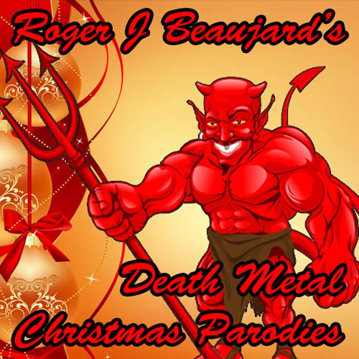 death metal christmas parodies roger beaujard - Death Metal Christmas