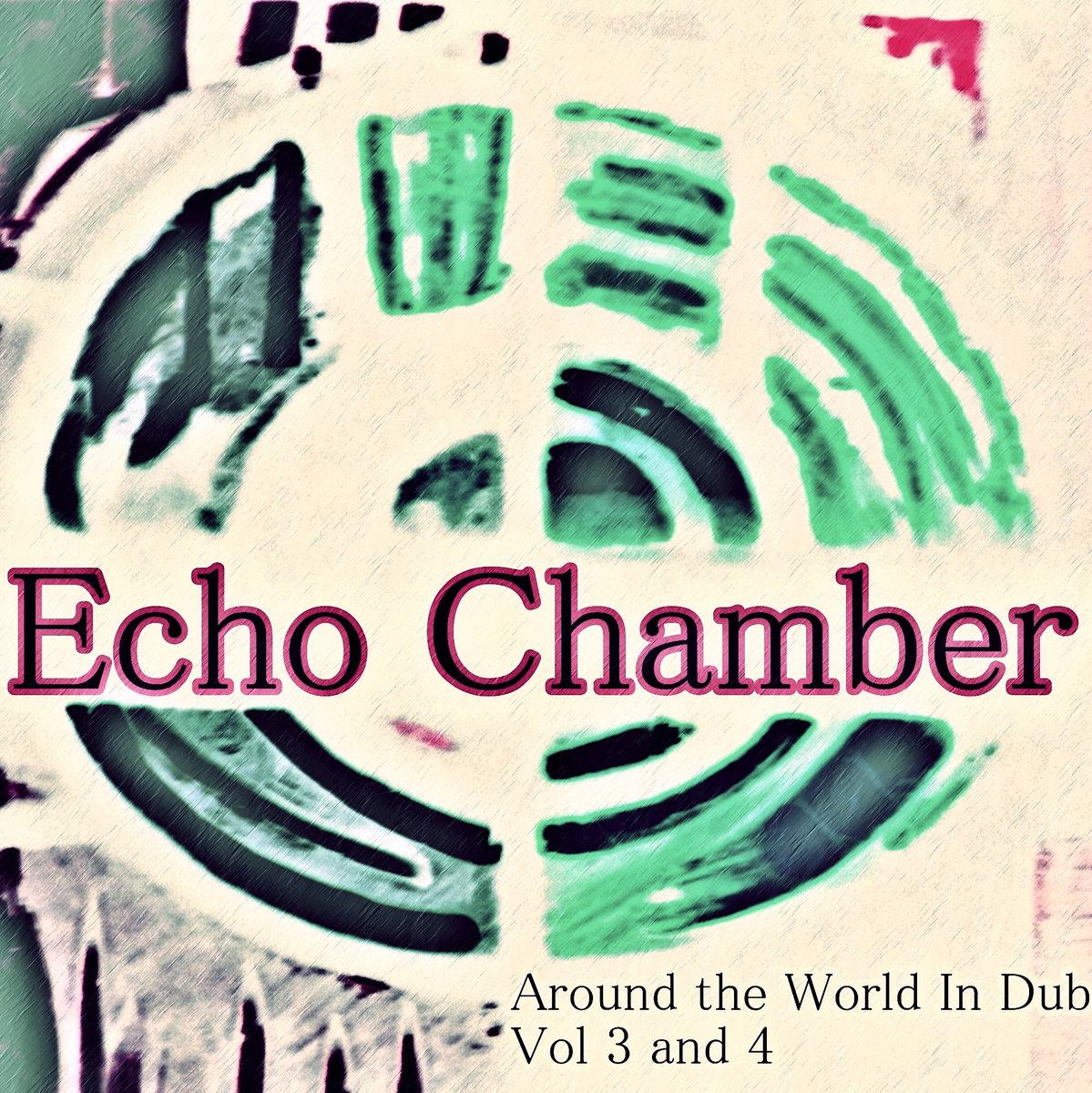 Echo Chamber - Around The World In Dub Vol 3 & 4 | Dan Dada