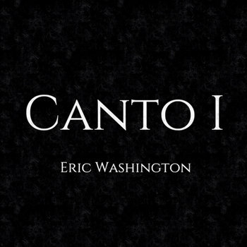 Canto I - The Mixtape by Eric Washington