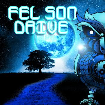 Fel Son Drive by Fel Son Drive