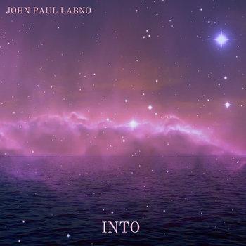 INTO by JOHN PAUL LABNO