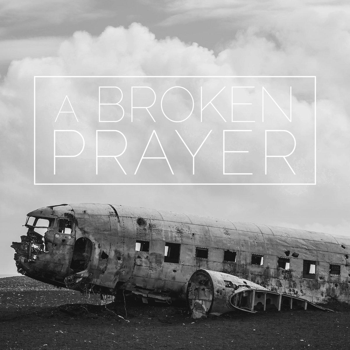 A Broken Prayer | Vineyard Church