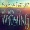 we went to wyoming Cover Art