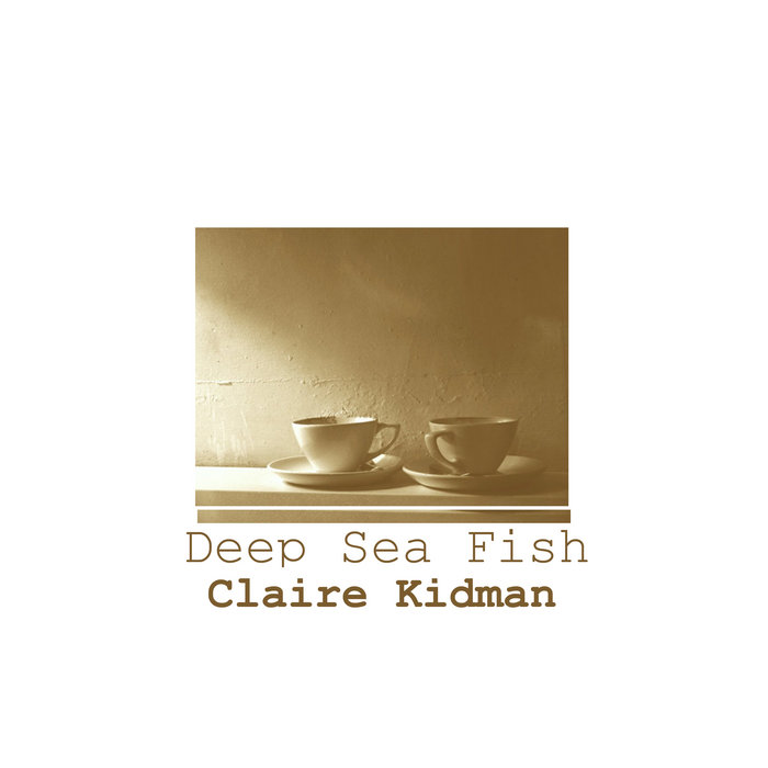 Claire Kidman – Deep Sea Fish