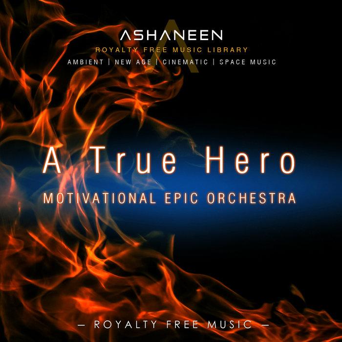 A True Hero (Motivational Epic Orchestra)   Ashaneen (Piotr Janeczek)