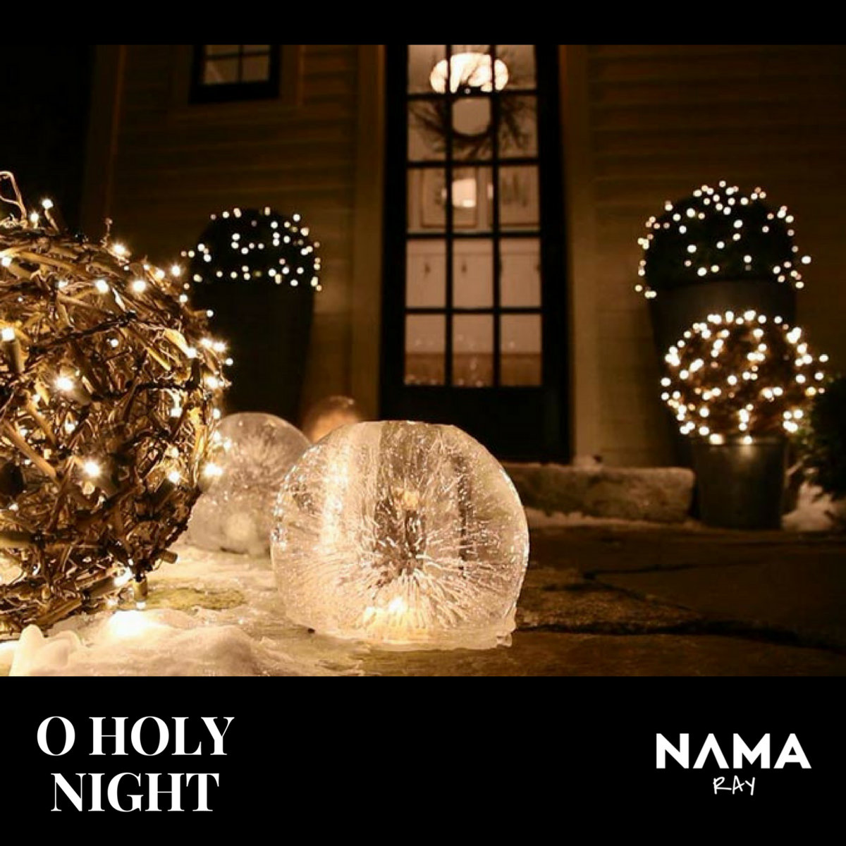 O Holy Night by Nama Ray