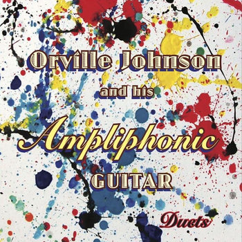 Orville Johnson and his Ampliphonic Guitar-Duets by Orville Johnson